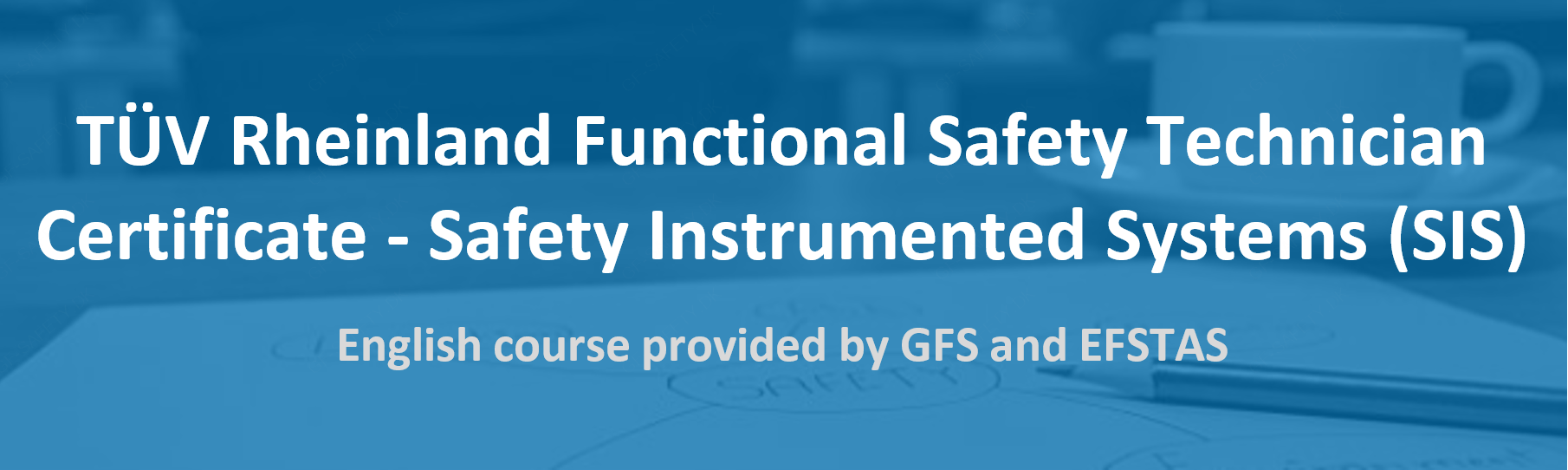 TÜV Rheinland Functional Safety Technician Certificate - Safety Instrumented Systems (SIS)